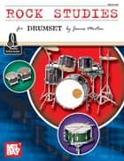 Rock Studies For Drumset ebook by James Morton