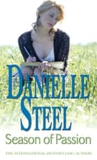 Season Of Passion - An epic, romantic read from the worldwide bestseller ebook by Danielle Steel