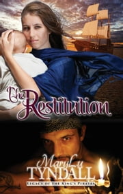 The Restitution - Legacy of the King's Pirates, #3 ebook by MaryLu Tyndall