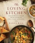 The Loving Kitchen ebook by LeAnn Rice