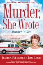 Murder, She Wrote: Murder in Red ebook by