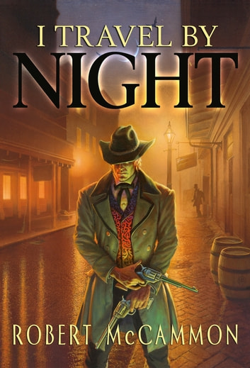 I Travel by Night ebook by Robert McCammon