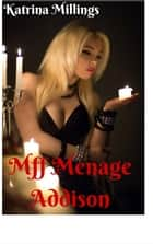 MFF Menage Addison ebook by Katrina Millings