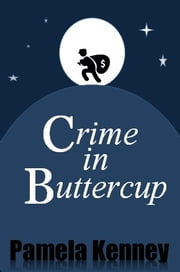 Crime in Buttercup ebook by Pamela Kenney