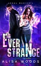 Ever Strange ebook by Alisa Woods