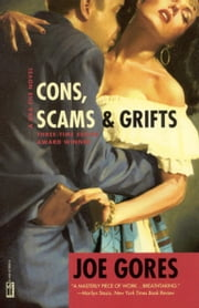 Cons, Scams, and Grifts ebook by Joe Gores