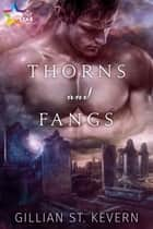 Thorns and Fangs ebook by Gillian St. Kevern