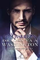 Dragos va a Washington eBook by Thea Harrison