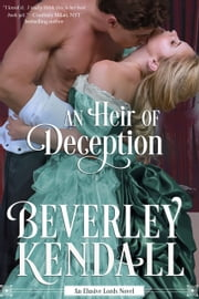 An Heir of Deception (The Elusive Lords, Book 3) ebook by Beverley Kendall
