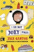 I Am Not Joey Pigza ebook by Jack Gantos, David Tazzyman