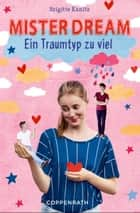Mister Dream (Band 2) - Ein Traumtyp zu viel ebook by Brigitte Kanitz