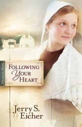 Following Your Heart ebook by Jerry S. Eicher