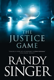 The Justice Game ebook by Randy Singer