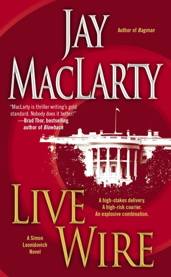 Live Wire - A Simon Leonidovich Novel ebook by Jay MacLarty