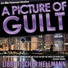 A Picture of Guilt - An Ellie Foreman Myster audiobook by Nan McNamara