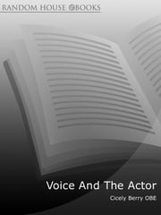 Voice And The Actor ebook by Cicely Berry