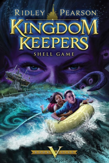 Kingdom Keepers V: Shell Game - Shell Game ebook by Ridley Pearson