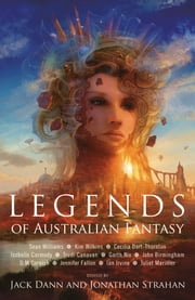 Legends of Australian Fantasy ebook by Dann Jack,Strahan Jonathan