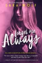 Forget Me Always ebook by Sara Wolf