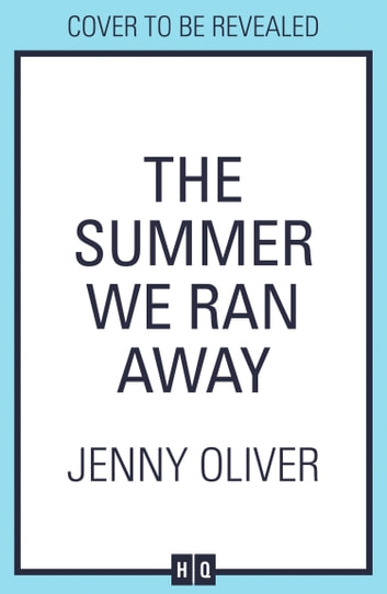 The Summer We Ran Away ebook by Jenny Oliver