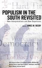 Populism in the South Revisited - New Interpretations and New Departures ebook by James M. Beeby