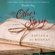 The Other Story - A Novel audiobook by Tatiana de Rosnay