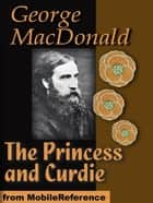 The Princess And Curdie (Mobi Classics) ebook by George MacDonald