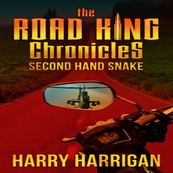 The Road King Chronicles - Second Hand Snake audiobook by Harry Harrigan