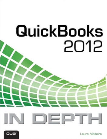 QuickBooks 2012 In Depth ebook by Laura Madeira
