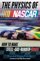 The Physics of Nascar ebook by Diandra Leslie-Pelecky