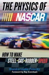 The Physics of Nascar - The Science Behind the Speed ebook by Diandra Leslie-Pelecky