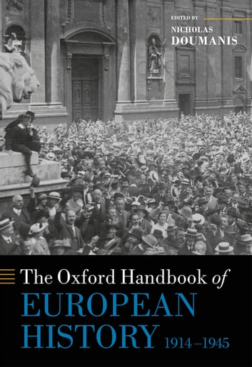 The Oxford Handbook of European History, 1914-1945 ebook by