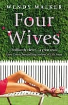 Four Wives eBook by Wendy Walker