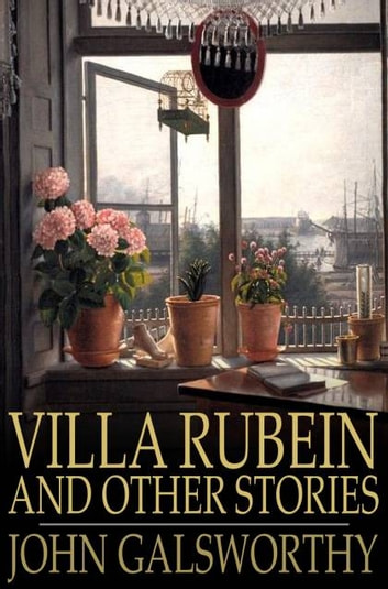 Villa Rubein and Other Stories ebook by John Galsworthy