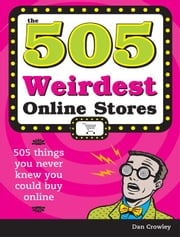 505 Weirdest Online Stores ebook by Dan Crowley