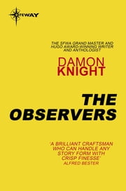 The Observers - CV Book 2 ebook by Damon Knight