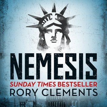 Nemesis - An unputdownable wartime spy thriller audiobook by Rory Clements