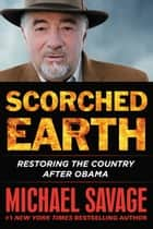 Scorched Earth ebook by Michael Savage