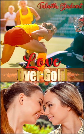 Love Over Gold ebook by Talaith Gladvert