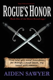 Rogue's Honor - Book One of the Honor Bound saga ebook by Aiden Sawyer