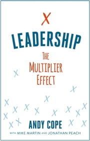 Leadership - The Multiplier Effect ekitaplar by Andy Cope