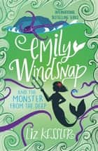 Emily Windsnap And The Monster From The Deep - Book 2 eBook by Liz Kessler, Sarah Gibb