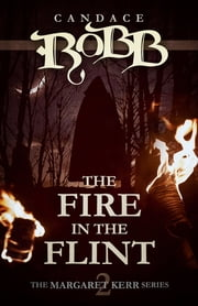 The Fire in the Flint ebook by Candace Robb