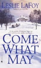 Come What May ebook by Leslie LaFoy