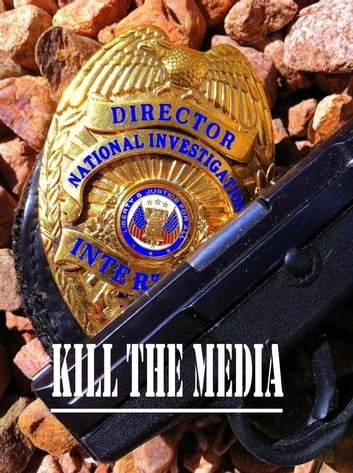 Kill the Media ebook by Jeffrey Avalon Friedberg