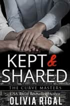 Kept and Shared ebook by Olivia Rigal