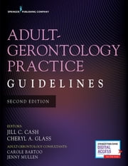 Adult-Gerontology Practice Guidelines, Second Edition ebook by Jill C. Cash, MSN, APN,...