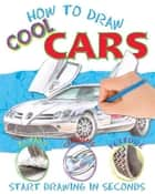 How to Draw Cool Cars ebook by Miles Kelly
