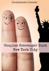 Couples Scavenger Hunt – New York City ebook by SleuthQuests