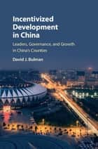 Incentivized Development in China ebook by David J. Bulman